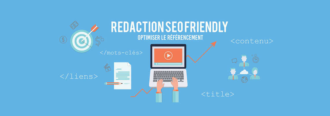 redaction SEO friendly : optimiser le referencemnt